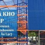 Xây dựng kho chứa hàng, khung dầm nhà bằng giá kệ sắt tại cty Âu Lạc