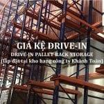 Kệ Drive-In Kệ Kho Hàng Kệ Để Hàng Lắp Đặt tại Công ty Khánh Toàn