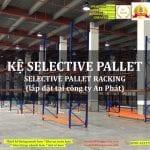 Kệ selective kệ sắt pallet lắp đặt tại kho hàng công ty An Phát